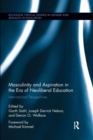Masculinity and Aspiration in an Era of Neoliberal Education : International Perspectives - Book