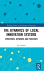 The Dynamics of Local Innovation Systems : Structures, Networks and Processes - Book