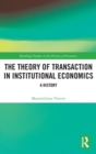 The Theory of Transaction in Institutional Economics : A History - Book
