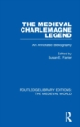 The Medieval Charlemagne Legend : An Annotated Bibliography - Book
