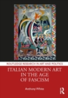 Italian Modern Art in the Age of Fascism - Book