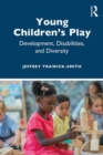 Young Children's Play : Development, Disabilities, and Diversity - Book