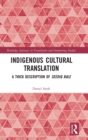 Indigenous Cultural Translation : A Thick Description of Seediq Bale - Book