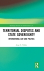 Territorial Disputes and State Sovereignty : International Law and Politics - Book