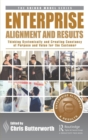 Enterprise Alignment and Results : Thinking Systemically and Creating Constancy of Purpose and Value for the Customer - Book