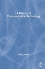 A History of Communication Technology - Book