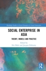 Social Enterprise in Asia : Theory, Models and Practice - Book