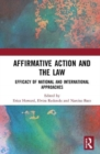 Affirmative Action and the Law : Efficacy of National and International Approaches - Book