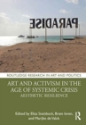 Art and Activism in the Age of Systemic Crisis : Aesthetic Resilience - Book