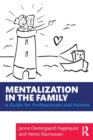 Mentalization in the Family : A Guide for Professionals and Parents - Book