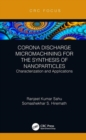 Corona Discharge Micromachining for the Synthesis of Nanoparticles : Characterization and Applications - Book