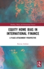 Equity Home Bias in International Finance : A Place-Attachment Perspective - Book