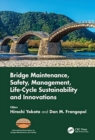 Bridge Maintenance, Safety, Management, Life-Cycle Sustainability and Innovations : Proceedings of the Tenth International Conference on Bridge Maintenance, Safety and Management (IABMAS 2020), June 2 - Book