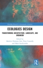 Ecologies Design : Transforming Architecture, Landscape, and Urbanism - Book