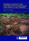 Property Rights and Governance in Artisanal and Small-Scale Mining : Critical Approaches - Book