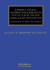 Jurisdiction and Arbitration Agreements in Contracts for the Carriage of Goods by Sea : Limitations on Party Autonomy - Book