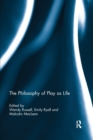 The Philosophy of Play as Life - Book