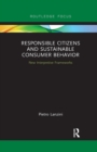 Responsible Citizens and Sustainable Consumer Behavior : New Interpretive Frameworks - Book