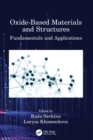 Oxide-Based Materials and Structures : Fundamentals and Applications - Book