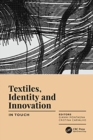 Textiles, Identity and Innovation: In Touch : Proceedings of the 2nd International Textile Design Conference (D_TEX 2019), June 19-21, 2019, Lisbon, Portugal - Book