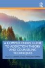 A Comprehensive Guide to Addiction Theory and Counseling Techniques - Book
