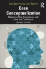 Case Conceptualization : Mastering This Competency with Ease and Confidence - Book