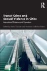 Transit Crime and Sexual Violence in Cities : International Evidence and Prevention - Book