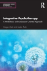 Integrative Psychotherapy : A Mindfulness- and Compassion-Oriented Approach - Book
