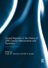 Forced Migration in the History of 20th Century Neuroscience and Psychiatry : New Perspectives - Book