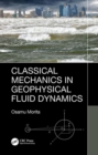 Classical Mechanics in Geophysical Fluid Dynamics - Book