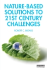 Nature-Based Solutions to 21st Century Challenges - Book