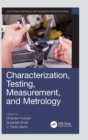 Characterization, Testing, Measurement, and Metrology - Book