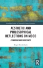 Aesthetic and Philosophical Reflections on Mood : Stimmung and Modernity - Book