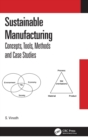 Sustainable Manufacturing : Concepts, Tools, Methods and Case Studies - Book