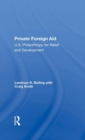 Private Foreign Aid : U.s. Philanthropy In Relief And Developlment - Book