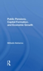 Public Pensions, Capital Formation, And Economic Growth - Book