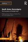 South Asian Sovereignty : The Conundrum of Worldly Power - Book
