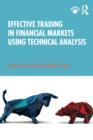 Effective Trading in Financial Markets Using Technical Analysis - Book
