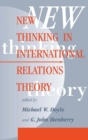New Thinking In International Relations Theory - Book