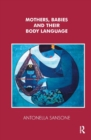 Mothers, Babies and their Body Language - Book