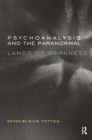 Psychoanalysis and the Paranormal : Lands of Darkness - Book
