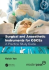 Surgical and Anaesthetic Instruments for OSCEs : A Practical Study Guide - Book
