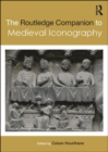 The Routledge Companion to Medieval Iconography - Book