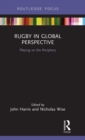 Rugby in Global Perspective : Playing on the Periphery - Book