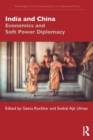 India and China : Economics and Soft Power Diplomacy - Book