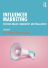 Influencer Marketing : Building Brand Communities and Engagement - Book