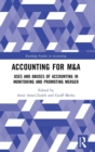 Accounting for M&A : Uses and Abuses of Accounting in Monitoring and Promoting Merger - Book