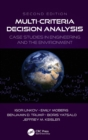Multi-Criteria Decision Analysis : Case Studies in Engineering and the Environment - Book