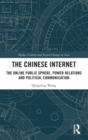 The Chinese Internet : The Online Public Sphere, Power Relations and Political Communication - Book