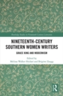 Nineteenth-Century Southern Women Writers : Grace King and Modernism - Book